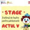 Festivalul National de Teatru pentru Adolescenti, STAGE. Festivalul Bunei Dispozitii, la Cluj.