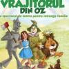 Vrajitorul din Oz,duminica, 18 ianuarie, ora 11.00 si 18.00 Casa de Cultura a Studentilor Cluj